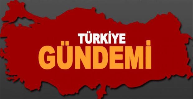 Türkiye'nin gündemi...