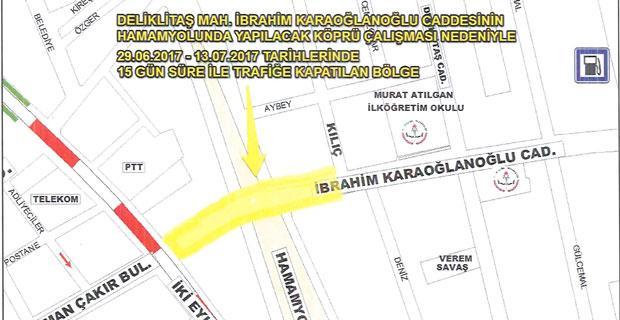 İbrahim Karaoğlanoğlu caddesi 15 gün kapatılacak