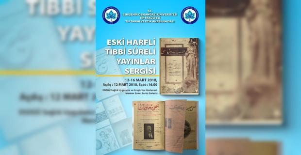 'Eski Harfli Tıbbi Süreli Yayınlar Sergisi' ESOGÜ'de açılıyor