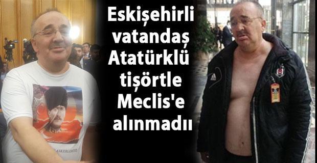 Meclise Atatürklü tişört yerine çıplak girdi!