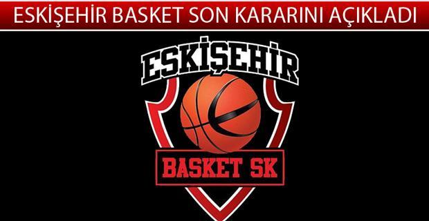 Eskişehir Basket'ten resmi açıklama geldi