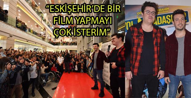 Eskişehir'de 'Yol Arkadaşım 2' heyecanı