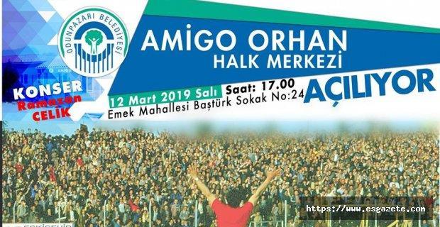 Amigo Orhan halk merkezi açılıyor