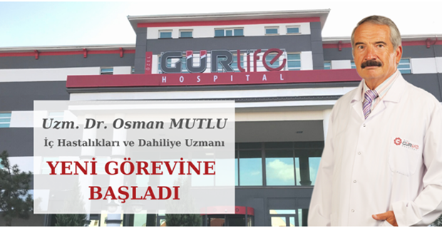 Doktor Osman Mutlu Özel Gürlife Hastanesi'nde göreve başladı