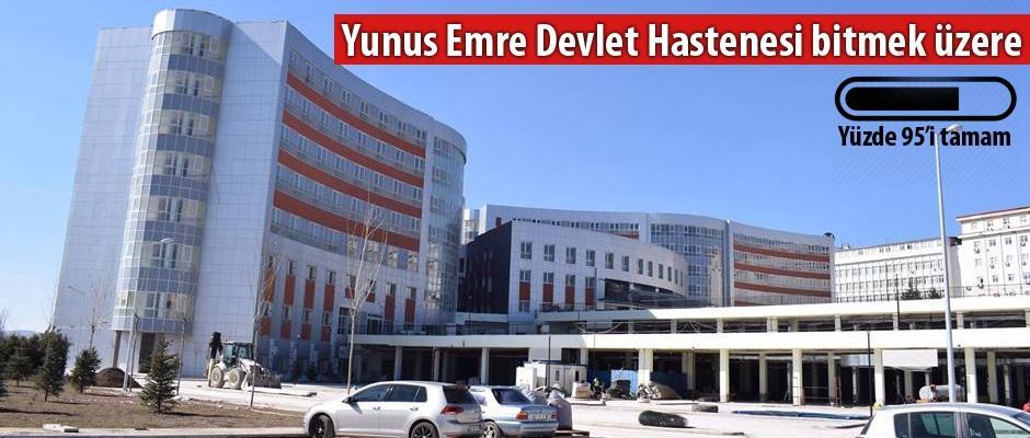 Yunus Emre Devlet Hastanesi'nde sona gelindi