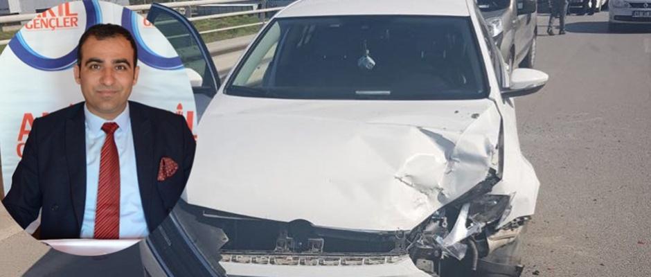 Akil Gençler Platformu Genel Başkanı Ateş, kaza yaptı