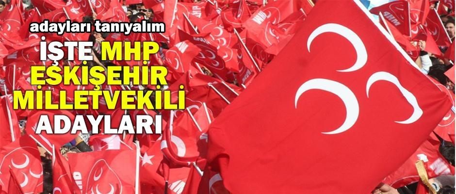 MHP Eskişehir Milletvekili adaylarını tanıtalım