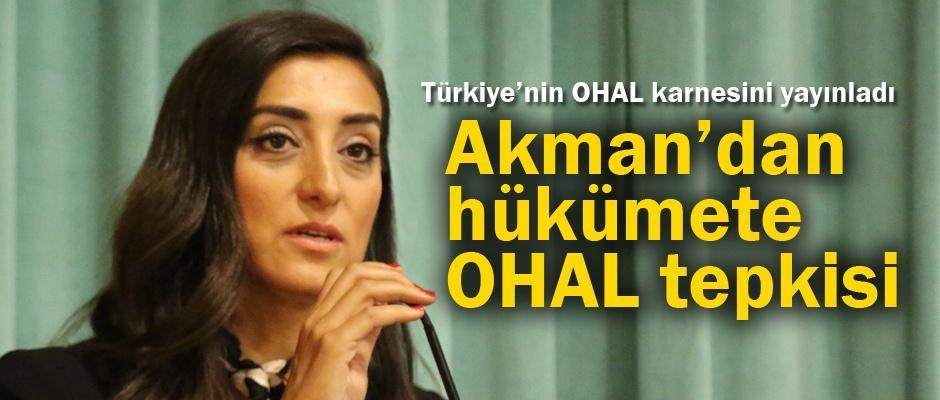 Akman: OHAL ülkemize onarılmaz yaralar açtı