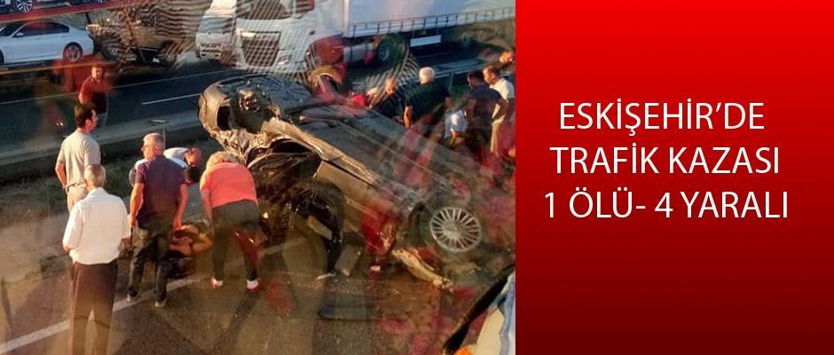 Eskişehir'de feci kaza