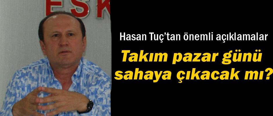 Hasan Tuç'tan çarpıcı açıklamalar