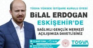 Bilal Erdoğan geliyor